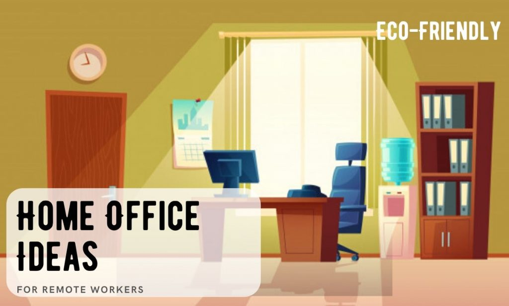Eco-Friendly and Efficient Home Office Ideas