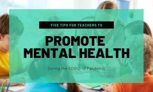 Tips For Teachers To Promote Mental Health