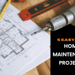 5 Easy Home Maintenance Projects To Keep Up Your Property's Value