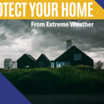 7 Secure Ways to Protect your Home from Extreme Weather