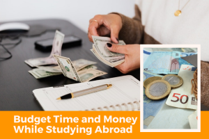 6 Smart Ways to Budget Time and Money While Studying Abroad