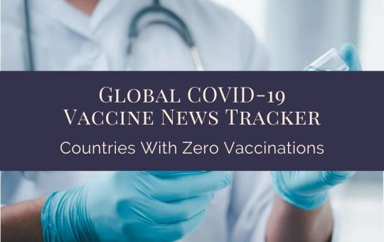 Global COVID-19 Vaccine News Tracker Which Countries Report Close To Zero Vaccinations And Possible Reasons